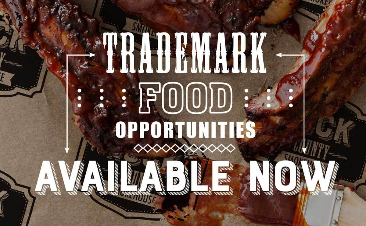 Trademark Food Opportunities Available Now